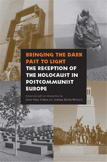 Image of the cover of Bringing the Dark to Light: The Reception of the Holocaust in Postcommunist Europe